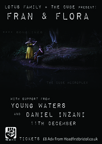 Fran & Flora / Young Waters / Daniel Inzani in Bristol