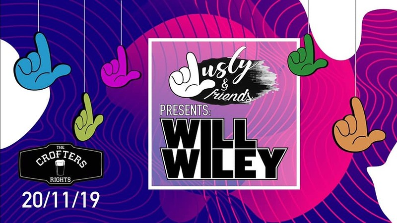 Lusty & Friends Presents: Will Wiley in Bristol 2019