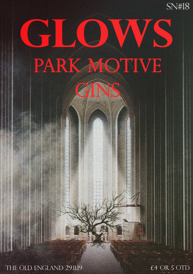 SN#18: Glows / Park Motive / GINS  at Old England Pub, The
