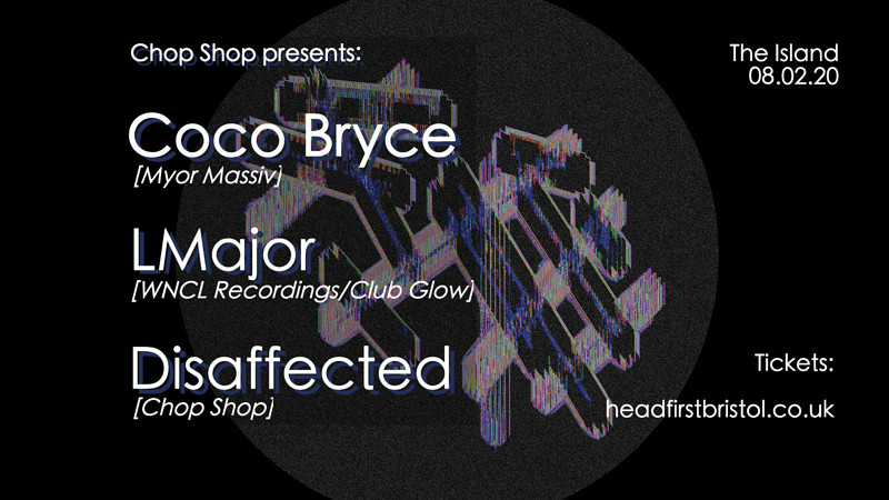 Chop Shop: Coco Bryce, LMajor, Disaffected in Bristol 2020