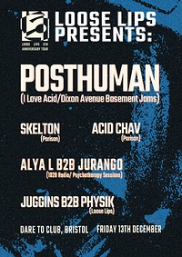 Loose Lips Xmas Party w/ Posthuman + Parison + PTS in Bristol