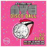 The NYE Disco Ball @ 51 Stokes Croft  in Bristol