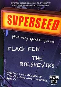 Civil War Presents: Superseed/Flag Fen/Bolsheviks in Bristol