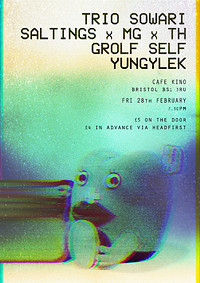 Trio Sowari/SALTINGSxMGxTH/Grolf Self/Yungylek in Bristol