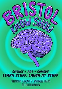 Bristol Know Show - Presented by Sci X South West in Bristol