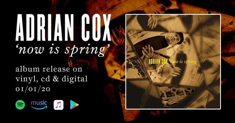 LowKey: Adrian Cox - Now Is Spring (album tour) at Jam Jar