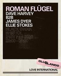 Club Blanco x Love International w/ Roman Flügel in Bristol