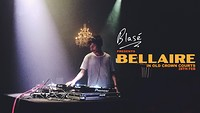 Blasé Presents: Bellaire in Bristol
