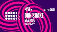 Lakota Presents: Dan Shake & Mézigue in Bristol