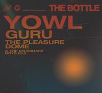 The Bottle present: YOWL, GURU & The Pleasure Dome in Bristol