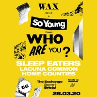 WAY? Sleep Eaters / Lacuna Common / Home Counties  in Bristol