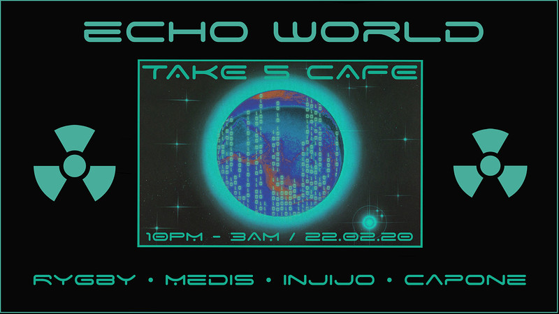 Echo World Presents: Rygby / Medis / Injijo / Capo at Take Five Cafe