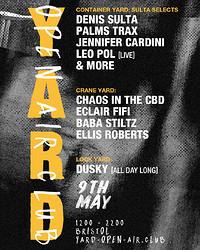 YARD: Open Air Club with Denis Sulta, Palms Trax + in Bristol
