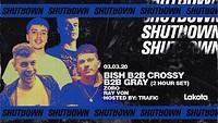 Shutdown: Bish B2B Gray B2B Crossy [2 HOURS] / Zor in Bristol