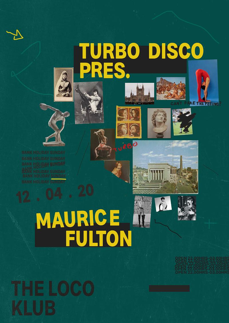 Turbo Disco w/ Maurice Fulton at The Loco Klub