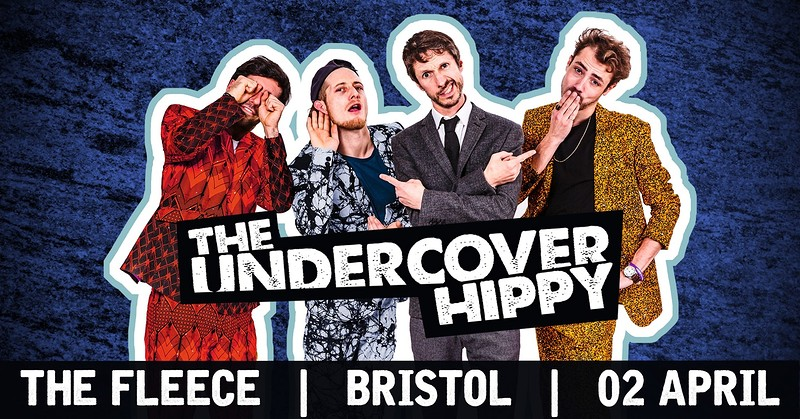 The Undercover Hippy at The Fleece