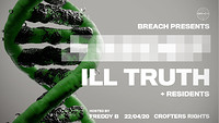Breach Presents: TBA & Ill Truth in Bristol