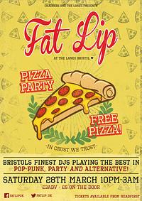 ★ FAT LIP ★ Pizza Party! 25th April @The Lanes in Bristol