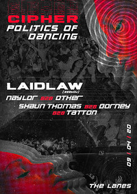 Cipher: Politics of Dancing w/ Laidlaw in Bristol