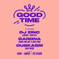 GOOD TIME w/ DJ Zinc, Dubkasm, Gardna in Bristol