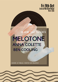 IT: Melotone, Anna Colette & Ben Cooling in Bristol