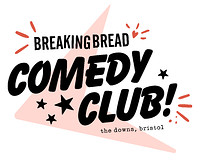Breaking Bread Comedy Club - Weds 30th September in Bristol