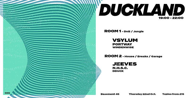 Duckland 006 w/ Vsylum, Jeeves & Portway at Basement 45