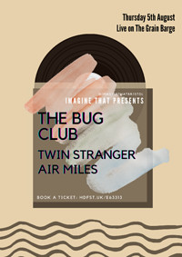 IT: The Bug Club, Twin Stranger & Air Miles in Bristol