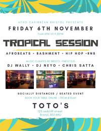 TROPICAL SESSION - 6th November in Bristol