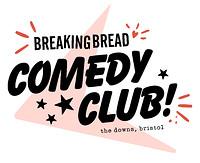 Breaking Bread Comedy Club - 4th November in Bristol