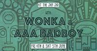 At The Jam Jar with Wonka & AAA Badboy in Bristol