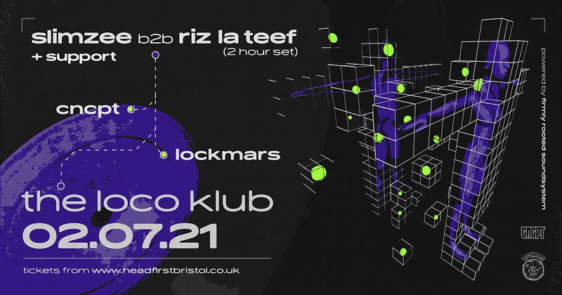CNCPT X LockMars: Riz La Teef b2b Slimzee 2hr set in Bristol 2021