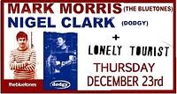 Mark Morris, Nigel Clark & The Lonely Tourist in Bristol
