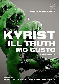Breach Presents: Kyrist, Ill Truth & MC gusto  in Bristol