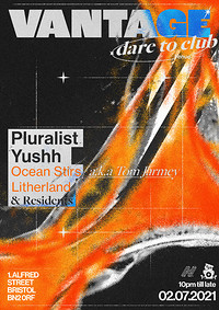 Vantage Presents Pluralist & Yushh in Bristol