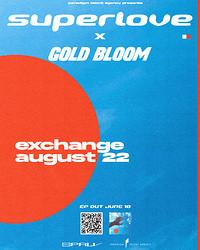 Superlove + Gold Bloom in Bristol
