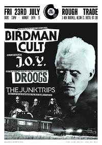 Birdman Cult / J.O.Y./ Droogs /Junktrips in Bristol