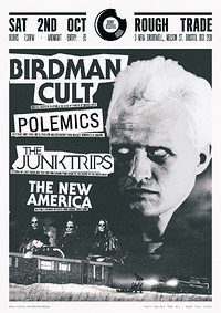 Birdman Cult / Polemics / Junktrips / New America in Bristol