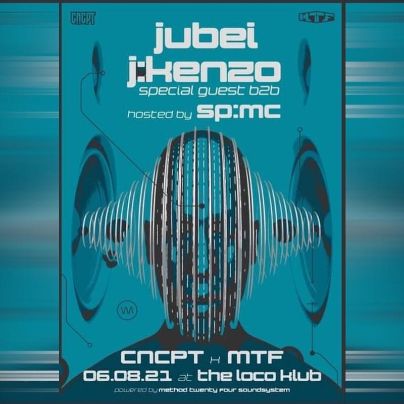 CNCPT x MTF: Jubei, J:Kenzo, SP:MC + More TBA! at The Loco Klub