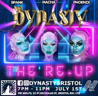 Dynasty The Re-Up in Bristol