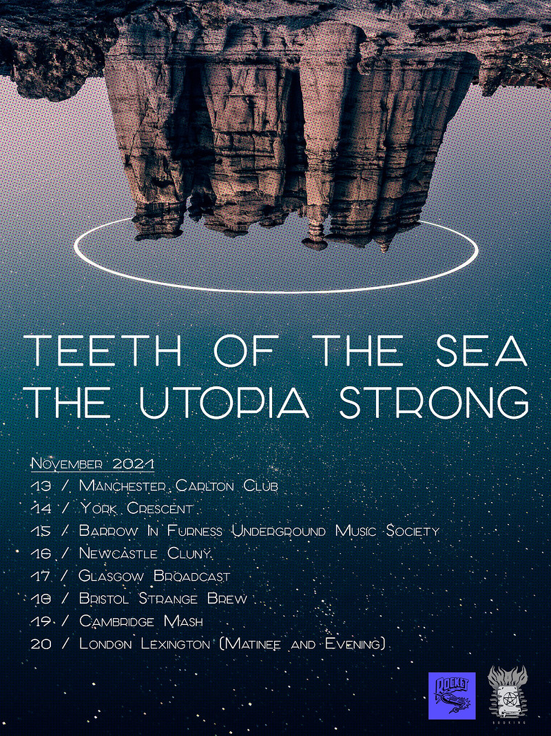 TEETH OF THE SEA + THE UTOPIA STRONG in Bristol 2021