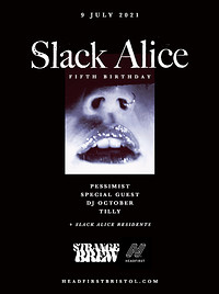 Slack Alice 5th Birthday (Strange Brew) in Bristol