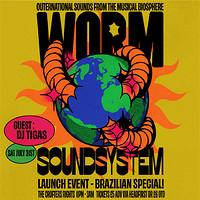 Worm Soundsystem - Brazilian Special with DJ Tigas in Bristol