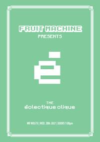 Fruit Machine Presents: éclectique clique in Bristol