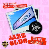 Breaking Bread Jazz Club: Sol Ahmed in Bristol
