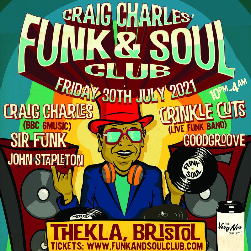 Craig Charles Funk and Soul Club - Bristol at Thekla