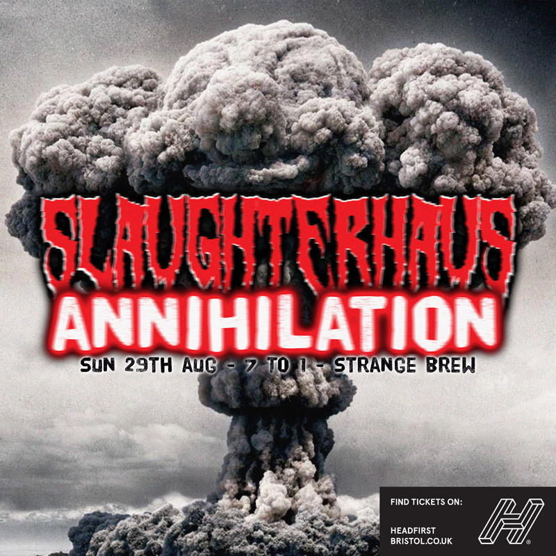 Slaughterhaus: Annihilation at Strange Brew
