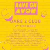 Rave on Avon - Dare to Club in Bristol