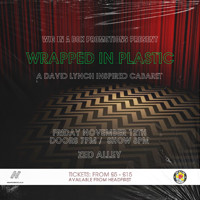 Wrapped in Plastic: A David Lynch Inspired Cabaret in Bristol