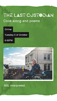 The Last Custodian: Accessible Cook-along & Poems in Bristol